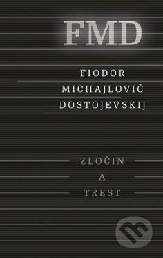 Zločin a trest - Fjodor Michajlovič Dostojevskij