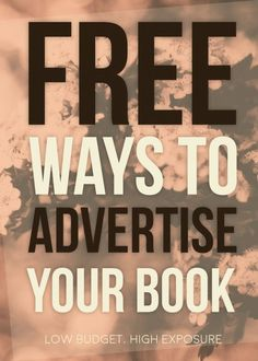 Free Ways to Advertise Your Book self-publishing independent author website information novel writing non-fiction fiction books manuscripts