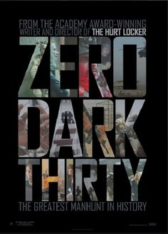 Zero Dark Thirty the Greatest Manhunt in History Poster - Director Kathryn Bigelow chronicles the hunt for terrorist Osama bin Laden in this drama starring Joel Edgerton and Jessica Chastain. Jessica Chastain, Jason Clarke, Catching Fire, Love Movie, Movie Tv, 2012 Movie, Movie Theater, Theatre, Dark