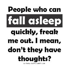 Read once that the average person falls asleep in 7 minutes.  It takes me 1 to 1.5 hours generally - who is the jerk getting to sleep in seconds that balances that average?