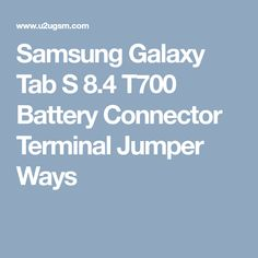Samsung Galaxy Tab S 8.4 T700 Battery Connector Terminal Jumper Ways