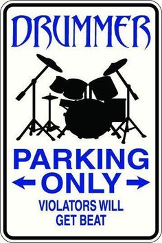 Drummers Parking Only