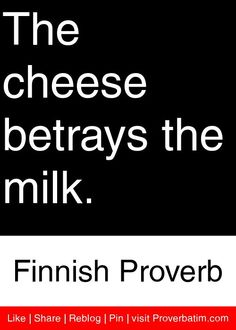 The cheese betrays the milk. Proverbs 2, Proverbs Quotes, Words Quotes, Me Quotes, Sayings, Positive Thoughts, Deep Thoughts, Meaningful Quotes, Inspirational Quotes