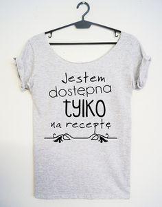 Koszulka damska JESTEM DOSTĘPNA TYLKO NA RECEPTĘ - PinkCat24 - Koszulki i bluzy