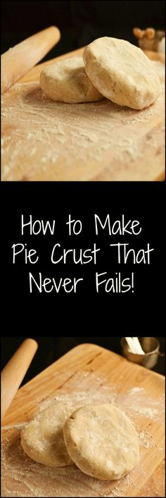 How to make perfect no fail pie crust!