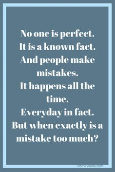No-one-is-perfect.-People make mistakes. But when is a mistake too much?