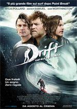 Drift - Un film di Ben Nott, Morgan O'Neill con Sam Worthington, Lesley-Ann Brandt, Xavier Samuel, Myles Pollard.