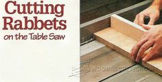 Cutting Rabbets on The Table Saw - Table Saw Tips, Jigs and Fixtures | WoodArchivist.com