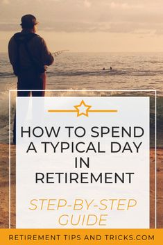 How To Spend Your Day in Retirement: Step-by-Step Guide If you're wondering how to spend your day in retirement? This article is a step-by-step guide on how to spend a typical day in retirement so you can enjoy a healthy, happy & long retirement. Retirement Strategies, Retirement Advice, Happy Retirement, Retirement Parties, Retirement Planning, Retirement Countdown, Retirement Celebration, Retirement Cards, Preparing For Retirement