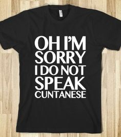 Sorry, I Do Not Speak Cuntanese - Drinking Makes You Drunk - Skreened T-shirts, Organic Shirts, Hoodies, Kids Tees, Baby One-Pieces and Tote Bags