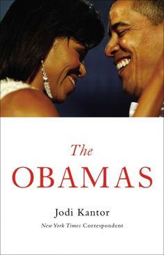 The Obamas, by Jodi Kantor.