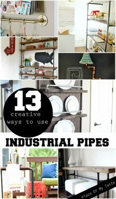 13 creative ways to use industrial pipes  www.placeofmytaste.com