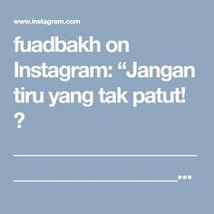 "fuadbakh on Instagram: ""Jangan tiru yang tak patut! 🚫 ___________________________________________________ Video @fuadbakh #fuadbakh  Bârokallâhu fîkum: Ustadz…"""