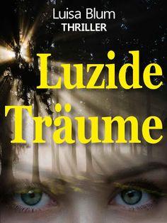Luzide Träume - Luisa Blum - Thriller - Jona kann in die Köpfe der Menschen eindringen, während sie träumt. So hilft sie ihrem Vater dabei, einem Serienmörder auf die Spur zu kommen.