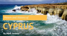 by Mark Iandolo. Equal parts rugged and serene, Cyprus – the small island country in the Mediterranean – has something for everyone. Dive into the sea from 20-foot cliffs. Attempt to beat the rising tide…