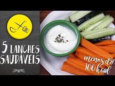 5 LANCHES SAUDÁVEIS COM MENOS DE 100 CALORIAS | Dicas FIT&FAT - YouTube