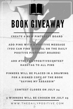 """The Daily Positive wants to see your messages of positivity! Enter our contest by creating a new board, adding positive pins and you'll be entered to win 1 of 3 signed copies of """"Saving My Assassin,"""" the ultimate message of hope. Don't forget to use the hashtag #thedailypositivecontest  http://thedailypositive.com/5-verses-prayed-assassin-came-kill/"""