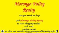 Morongo Valley, a place where you will be surrounded by desert wildlife, peace and quiet, and just a quick drive from the Town of Yucca Valley or the City of Palm Springs! Call Morongo Valley Realty today and get started! (760)363-6800 or visit our website at www.morongovalleyrealty.info!