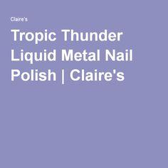 Tropic Thunder Liquid Metal Nail Polish | Claire's