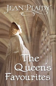 Jean Plaidy - The Queen's Favourites / #awordfromJoJo #HistoricalFiction #JeanPlaidy