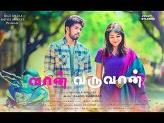Vaan Varuvaan - New Tamil Short Film 2017