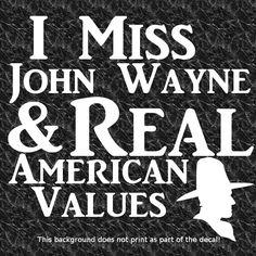 I MISS JOHN WAYNE & AMERICA DECAL COWGIRL TEXAS RANCH COWBOYS COWGIRLS COWBOY UP