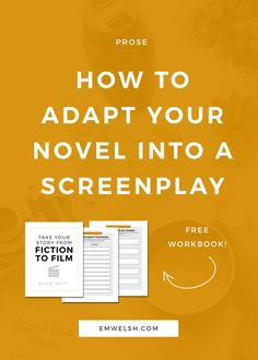 Many novelists dream of seeing their books adapted into films – or maybe  they don't and only accept this proposition later on when the paycheck  appears. | novel adaptation | film adaptation | adapt your novel | novel screenplay adaptation | fiction to film | how to adapt your novel