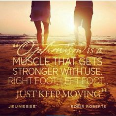 """Optimism is a muscle that gets stronger with use. Right foot, left foot ... just keep moving."" #mondaymotivational  ****************************************************** www.wowspastudio.jeunesseglobal.com wowspastudio@gmail.com 317-969-7727 #instantlyageless #youthrestored #jeunesse #jeunesseglobal #generationyoung #skincare #beflawless #jeunessewowspa #wowspastudio #stayyoungwithblaney #Maryland"