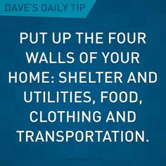 "dave ramsey four walls | Financial Peace! / ""Put up the four walls of your home: Shelter, and ..."