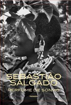 """Livro """"Sebastião Salgado - Perfume de Sonho"""""""