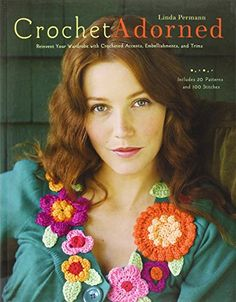 Crochet Adorned: Reinvent Your Wardrobe with Crocheted Accents, Embellishments, and Trims by Linda Permann http://www.amazon.com/dp/0307451968/ref=cm_sw_r_pi_dp_8Ztzvb02EEYKS