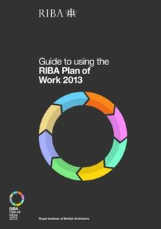 Cover image for Guide to using the RIBA Plan of Work 2013 Book Of Job, This Book, Contemporary Building, Construction Process, Student Studying, Reading Lists, How To Apply, How To Plan, Books