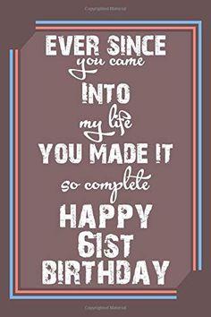 Ever Since You Came Happy Birthday: Birthday Journal Happy 42nd Birthday, 31st Birthday, Happy 40th, Amazon, Journal Notebook, Birthday Greetings, Birthday Wishes, Birthday Cards, Happy Design