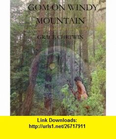 Gom on Windy Mountain (Tales of Gom in the Legends of Ulm) (9781930094000) Grace Chetwin, Grace Chetwin , ISBN-10: 1930094000  , ISBN-13: 978-1930094000 ,  , tutorials , pdf , ebook , torrent , downloads , rapidshare , filesonic , hotfile , megaupload , fileserve