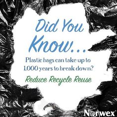 Did you know plastic bags can take up to 1,000 years to break down?