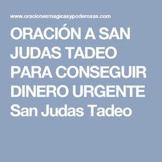 ORACIÓN A SAN JUDAS TADEO PARA CONSEGUIR DINERO URGENTE San Judas Tadeo