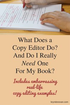 What Does a Copy Editor Do? And Do I Really Need One For My Book? is the difference between copyediting and proofreading my novel need an editor to edit a novel