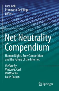 Net Neutrality Compendium: Human Rights Free Competition And The Future Of The Internet PDF What Is Network, Technology And Society, Free Competitions, Net Neutrality, Information Technology, Human Rights, Books To Read, Insight, This Book