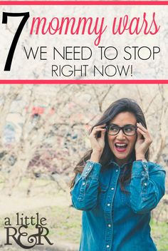 Here are 7 mommy wars that need to stop right now. Every mom wants what's best for her child, and what is considered best varies from family to family!