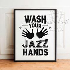 Wash Your JAZZ Hands PRINTABLE Art   Bathroom Printable Art, Bathroom Wall  Decor,funny