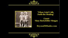 When Grief Calls Forth the Healing: Listen to an interview with Mary Rockefeller Morgan.  A privileged daughter of Nelson A. Rockefeller, Governor of the State of New York, she'll talk about losing her twin brother, Michael, who disappeared that year off the remote coast of New Guinea.  It was a worldwide front-page news event. Michael was never found.  Morgan will talk about her journey out of the terrible isolation of becoming a lone twin and her own natural healing process.