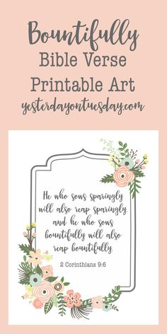 Bountifully Bible Verse Printable Art: Lovely art featuring 2 Corinthians 9:6 for your home. Just print and frame or display on a clipboard. printables | art | Bible