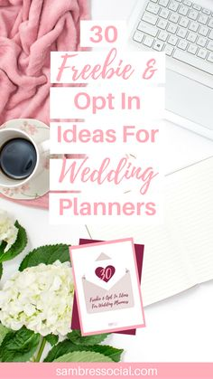 https://social-media-strategy-template.blogspot.com/ #SocialMedia Download 30 Freebie and Opt In Ideas for Wedding Planners to help attract brides and grow your email list!
