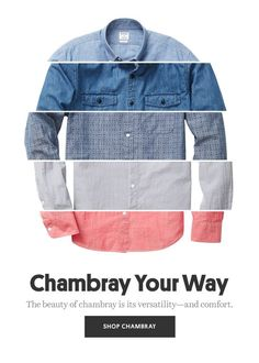 That's chambray. Bonobos - Email Marketing - Start your email marketing Now. That's chambray. Minimal Web Design, Foto Still, Email Marketing Design, Business Marketing, Marketing Software, Marketing Ideas, Email Layout, Email Newsletter Design, Email Design Inspiration