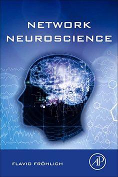 Network Neuroscience by Flavio Fröhlich
