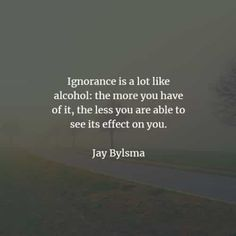 67 Ignorance quotes and sayings that will inspire you. Here are the best ignorance quotes to read from famous authors that will surely inspi. Being Ignored Quotes, Ignorant Quotes, Feeling Stupid, How Are You Feeling, Bliss Quotes, Harlan Ellison, Michel De Montaigne, Ignorance Is Bliss, Political Quotes
