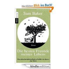 Die besten Freunde meines Lebens von Sam Baker  - http://www.paulschreibt.de/die-besten-freunde-meines-lebens-von-sam-baker/