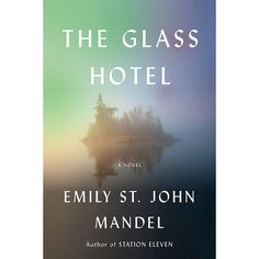 The Glass Hotel: A novel Emily St John Mandel, Good Books, Books To Read, Station Eleven, Federal Prison, Summer Reading Lists, Penguin Books, Real Simple, New York Times