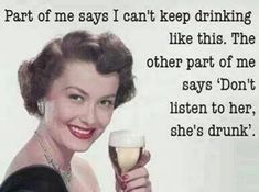 Don't listen to her she's drunk - vintage retro funny quote Funny Signs, Funny Memes, Hilarious, Jokes, Funny Drunk, Funny Captions, Alcohol Humor, Funny Alcohol, Alcohol Free