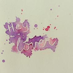 @hawkestonenz - Hey Lover - hand lettering and watercolour